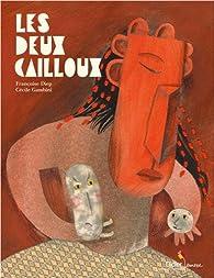Les deux cailloux par Françoise Diep