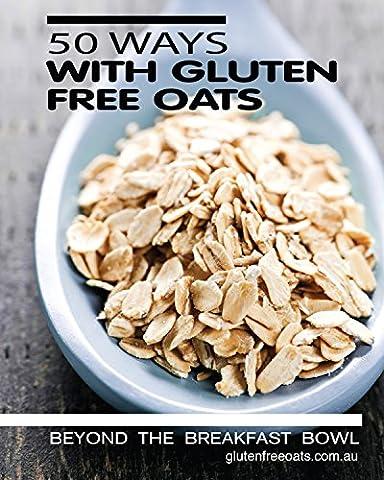 50 WAYS WITH GLUTEN FREE OATS: BREAKFAST, LUNCH, DINNER & A FEW SURPRISES - Special Breakfast