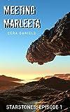 Meeting Marleeta: StarStones: Episode 1