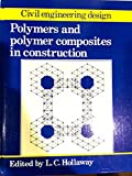 img - for Polymers and Polymer Composites in Construction (Civil Engineering Design) book / textbook / text book