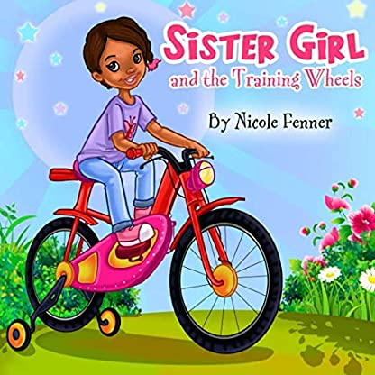 Sister Girl and the Training Wheels (The Sister Girl Collection)