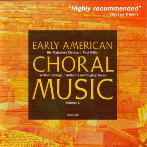 Early American Choral Music Vol. 1: Anthems and Fuging Tunes by William Billings (William Billings)