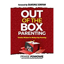 OUT OF THE BOX™ PARENTING: …timeless wisdom for modern day parenting