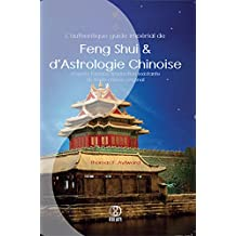 L'authentique guide impérial de Feng Shui & d'Astrologie Chinoise (French Edition)