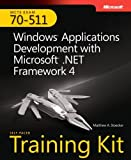 img - for Self-Paced Training Kit (Exam 70-511) Windows Applications Development with Microsoft .NET Framework 4 (MCTS) (Microsoft Press Training Kit) by Matthew Stoecker (2011-02-25) book / textbook / text book
