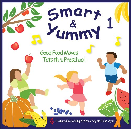 Smart & Yummy 1: Good Food Moves