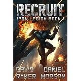 Recruit (Iron Legion Book 1)