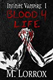 BLOOD 4 LIFE (Infinite Vampire Book 1)