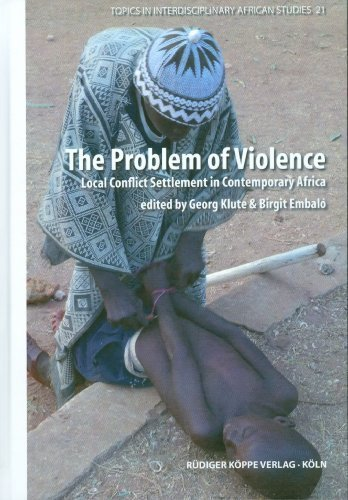 Read Online The Problem of Violence: Local Conflict Settlement in Contemporary Africa ebook