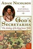 God's Secretaries: The Making of the King James Bible