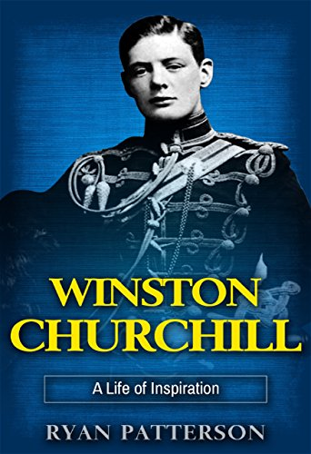 winston-churchill-a-life-of-inspiration-the-true-story-of-winston-churchill-historical-biographies-o