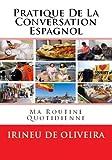 Pratique de la Conversation Espagnol, Irineu De Oliveira, 1490912916