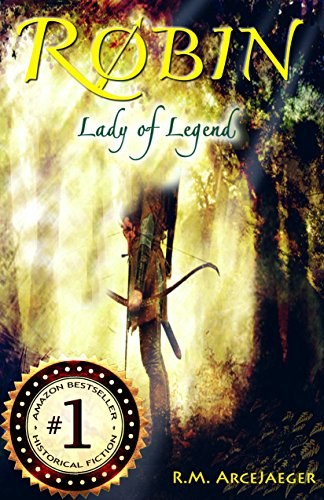 Robin, Lady of Legend: The Classic Adventures of the Girl Who Became Robin Hood
