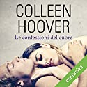 Le confessioni del cuore Audiobook by Colleen Hoover Narrated by Roberta Maraini