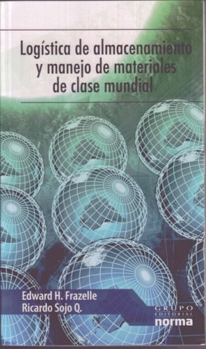 Logistica de almacenamiento y manejo de materiales de clase mundial/ World Class Warehousing and Material Handling (Spanish Edition)