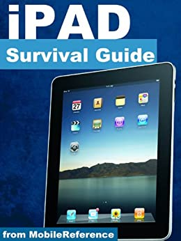iPad Survival Guide - Step-by-Step User Guide for Apple iPad: Getting Started, Downloading FREE eBooks, Using eMail, Photos and Videos, and Surfing Web (Mobi Manuals) by [K, Toly]