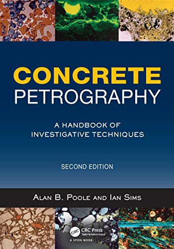 Concrete Petrography: A Handbook of Investigative Techniques, Second -