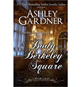 Gardner, Ashley [ A Body in Berkeley Square ] [ A BODY IN BERKELEY SQUARE ] Sep - 2013 { Paperback }