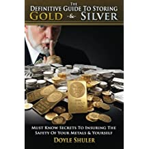The Definitive Guide to Storing Gold & Silver