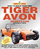 How to Build Your Own Tiger Avon Sports Car for Road or Track, Jim Dudley, 190478822X