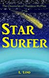 Star Surfer: The Chronicles of Thaddeus McPhee – 1st Tale