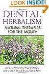 Dental Herbalism: Natural Therapies f...