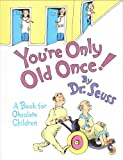 You're Only Old Once!, Dr. Seuss, 0375958908