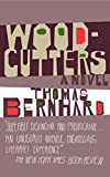 """Woodcutters (Vintage International)"" av Thomas Bernhard"