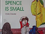 img - for Spence Is Small book / textbook / text book
