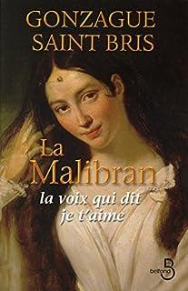 La Malibran : la voix qui dit je t'aime, Saint Bris, Gonzague
