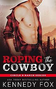 Roping the Cowboy (Circle B Ranch Book 0)