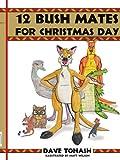 12 Bush Mates for Christmas Day, Dave Tonash, 1420889192