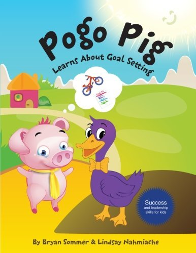 Pogo Pig (Pogo Pig Learns About Goal Setting by Mr. Bryan Sommer (2014-09-04))