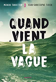 Quand vient la vague, Fargetton, Manon