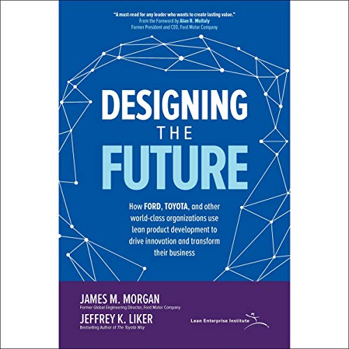 Pdf Transportation Designing the Future: How Ford, Toyota, and Other World-Class Organizations Use Lean Product Development to Drive Innovation and Transform Their Business