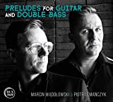 Preludes for Guitar & Double Bass