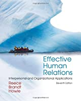 Effective Human Relations: Interpersonal and Organizational Applications, 11th Edition