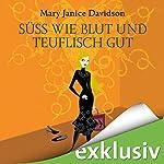 Süß wie Blut und teuflisch gut (Betsy Taylor 2)   Mary Janice Davidson