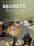 Secrets bancaires, Tome 4 : Coup double : Deuxième partie