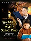 More Readers Theatre for Middle School Boys, Kathryn A. Black and Ann N. Black, 1591587573