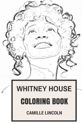 (Whitney Houston Coloring Book: Bestselling and Guiness World Record Singer and Black Influence Beautiful and Sexy RIP Inspired Adult Coloring Book (Whitney Houston Book))