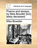 Poems and Essays, by Miss Boudler [Sic], Lately Deceased, Miss Bowdler, 1170498507