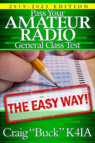2020 Radio - Pass Your Amateur Radio General Class Test - The Easy Way: 2019-2023 Edition