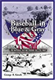 Baseball in Blue and Gray: The National Pastime during the Civil War