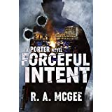 Forceful Intent: A Porter Novel (The Porter Series Book 1)