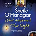 What Happened That Night Hörbuch von Sheila O'Flanagan Gesprochen von: Aoife McMahon