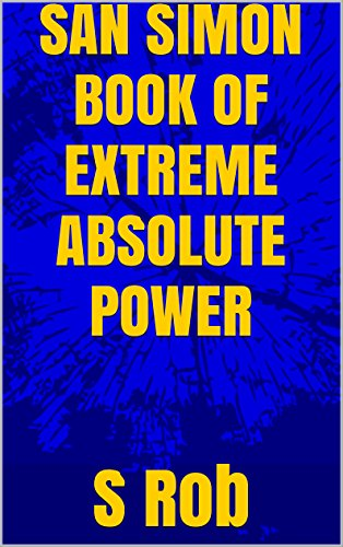 San simon book of extreme absolute power kindle edition by s rob san simon book of extreme absolute power by rob s fandeluxe Image collections