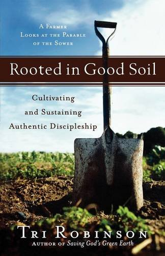 Rooted in Good Soil: Cultivating and Sustaining Authentic Discipleship (Shapevine)