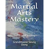 Martial Arts Mastery: Evolution of Training