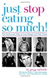Just Stop Eating So Much!, Motivational Speaker & Private Diet Coach Gregg, Author McBride, 061514831X